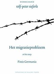 Het immigratieprobleem -plus het essay Finis Germania Sieferle, Rolf Peter