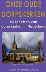 Onze oude dorpskerken -tachtig schetsen van dorpskerk en in Nederland Kloot Meyburg, Herman van der