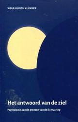 Het antwoord van de ziel -Psychologie aan de grenzen van de ik-ervaring Klunker, Wolf-Ulrich