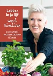 Lekker in je lijf met Evelina -in zes weken naar een gezond l ichaam Zinger, Evelina