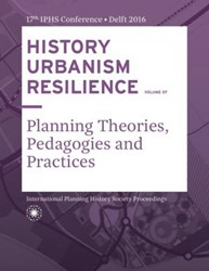 HISTORY URBANISM RESILIENCE VOLUME 07 -Planning Theories, Pedagogies and Practices Hein, Carola