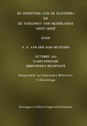 De opheffing van de slavernij en de toek Gon Netscher, A.D. van der