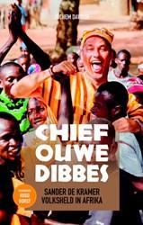 Chief Ouwe Dibbes -Sander de Kramer volksheld in Afrika Davidse, Jochem