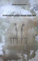 Durven kijken naar trauma Landeghem, Margo Van