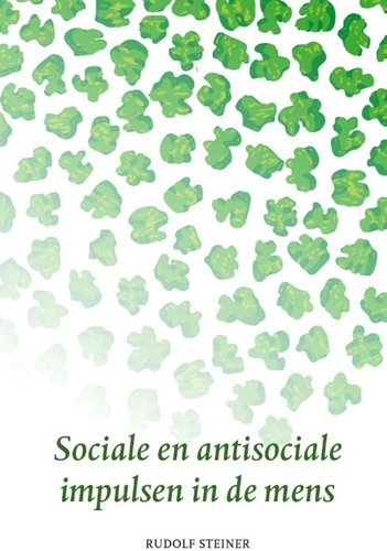 Sociale en antisociale impulsen in de me Steiner, Rudolf