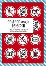 Ontsnap aan je telefoon -Tips voor de leukste offline m omenten