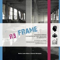 [RE]FRAME -ripensare la fabbrica: la pros pettiva dei fruitori nel proce Wilders, Marline Lisette
