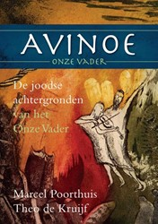 Avinoe, Onze Vader -de joodse achtergronden van he t Onze Vader Poorthuis, Marcel