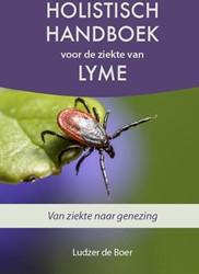 Holistisch handboek voor de ziekte van L -Van ziekte naar genezing Boer, Ludzer de