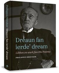 Dreaun fan ierde' dream -Libben en wurk fan Obe Postma Breuker, Philippus