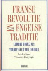 Franse revolutie en Engelse traditie -Edmund Burke als voorspeller v an terreur Burke, Edmund