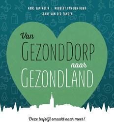 Van GezondDorp naar GezondLand -deze leefstijl smaakt naar mee r Van der Zanden, Sanne