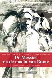 De Messias en de macht van Rome -commentaar op het Evangelie na ar Johannes Rooze, Egbert