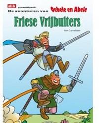 De avonturen van Oebele en Abele Friese -Fryske frijbutsers Cornelissen, Aart