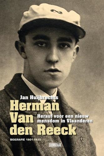 Herman Van den Reeck: biografie -Heraut van een nieuw mensdom i n Vlaanderen Huijbrechts, Jan