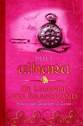 Alhara -de legende van Bilaneiland Zuijlekom de Zeeuw, Annette van