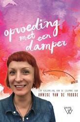 Opvoeding met een damper Van de Voorde, Anneke