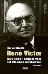Rene Victor -Strijder voor het Vlaamse rech tsleven. Biografie Verstraete, Jan