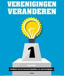 Verenigingen veranderen -handboek voor succesvol begele iden van sportverenigingen Klijn, Daniel