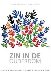 Zin in de ouderdom -poezie-spiritualiteit-kunst-f ilosofie-film Baardwijk, Jan van