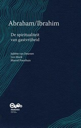 Abraham/Ibrahim  De spiritualiteit van g -de spiritualiteit van gastvrij heid Deursen, Juliette van