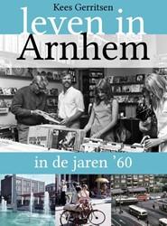 Leven in Arnhem in de jaren '60 Gerritsen, Kees