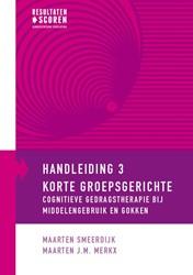 Handleiding 3 korte groepsgerichte CGT b Smeerdijk, Maarten