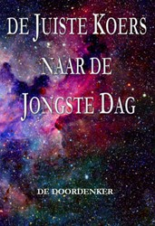 De juiste koers naar de jongste dag Hoogendam, Aad