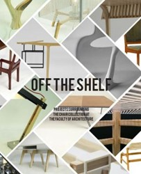 Off the shelf -projects surrounding the chair collection at the faculty of Wijk, Charlotte van