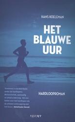 Het blauwe uur -Hardlooproman Koeleman, Hans