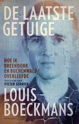 De laatste getuige -Hoe ik de hel in Breendonk en Buchenwald overleefde Boeckmans, Louis
