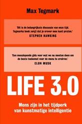 Life 3.0 -mens zijn in het tijdperk van kunstmatige intelligentie Tegmark, Max