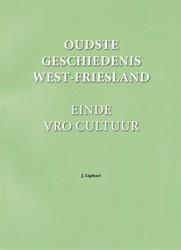 Oudste geschiedenis West-Friesland -einde Vro cultuur Ligthart, Jan