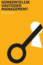 Gemeentelijk vastgoedmanagement -integraal vastgoedmanagemental s effectief sturingsmiddelvoor Smits, Paula