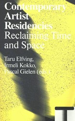 Contemporary Artist Residencies -Reclaiming time and space Gielen, Pascal
