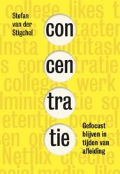 Concentratie -Gefocust blijven in tijden van afleiding Der Stigchel, Stefan van