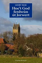 Hoe't God ferdwun ut Jorwert -in Nederlansk doarp yn 'e weintichste ieu Mak, Geert