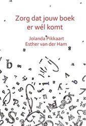 Zorg dat jouw boek er wel komt -Tips en trucs van experts Pikkaart, Jolanda