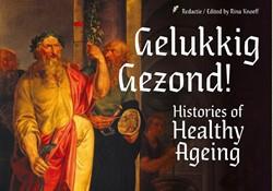 Gelukkig Gezond! -Histories of healthy ageing