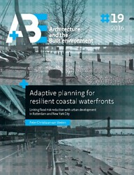 Adaptive planning for resilient coastal -linking flood risk reduction w ith urban development in Rotte Veelen, Peter Christiaan van