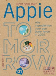Appie Tomorrow -Alle ingredienten voor een be ter leven in 2025 Parker Brady, Rupert