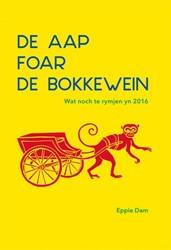 De aap foar de bokkewein -wat noch te rymjen yn 2016 Dam, Eppie