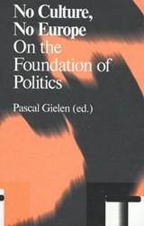 Antennae No Culture, No Europe -on the foundation of politics Braidotti, Rosi