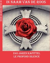 In naam van de roos -240 jaar Le Profond Silence