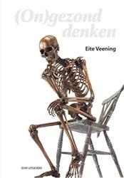 (On)gezond denken Veening, Eite