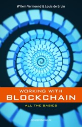 Working with Blockchain -all the basics Vermeend, Willem