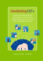 Handleiding CGT+ -Cognitief gedragstherapeutisch e behandeling van problematisc Nagel, Joanneke van der