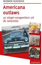 Tzum-reeks Americana outlaws - 50 singer -50 singer-songwriters uit de s eventies Rijkeboer, Wiebren