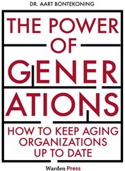 The Power of Generations -How to keep aging organization s up to date Bontekoning, Aart