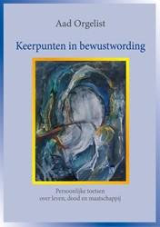 Keerpunten in bewustwording Orgelist, Aad